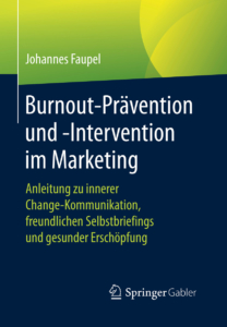 Burnout-Prävention und -Intervention im Marketing Springer Gabler Johannes Faupel
